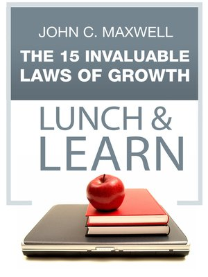 cover image of The 15 Invaluable Laws of Growth- Lunch & Learn