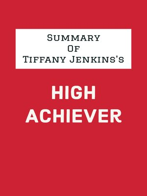 cover image of Summary of Tiffany Jenkins's High Achiever
