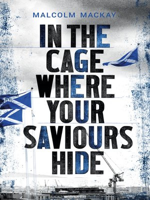 cover image of In the Cage Where Your Saviours Hide