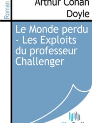 cover image of Le Monde perdu - Les Exploits du professeur Challenger