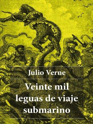 cover image of Veinte Mil Leguas De Viaje Submarino (Edición Completa)