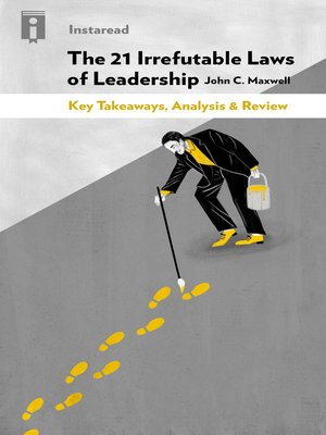 The 21 Irrefutable Laws Of Leadership By John C Maxwell Overdrive