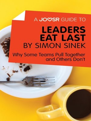 cover image of A Joosr Guide to... Leaders Eat Last by Simon Sinek