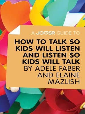 cover image of A Joosr Guide to... How to Talk So Kids Will Listen and Listen So Kids Will Talk by Faber & Mazlish
