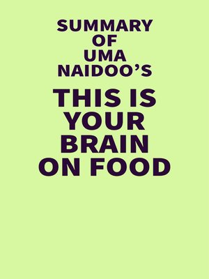 cover image of Summary of Uma Naidoo's This Is Your Brain on Food
