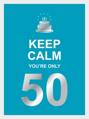cover image of Keep Calm You're Only 50