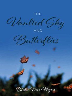 cover image of The Vaulted Sky and Butterflies