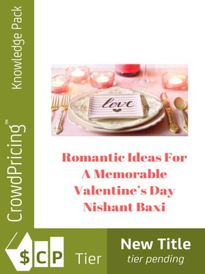 cover image of Romantic Ideas For a Memorable Valentine's Day
