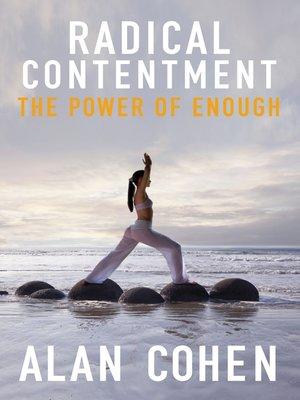 radical contentment by alan cohen 183 overdrive rakuten