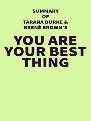 cover image of Summary of Tarana Burke and Brené Brown's You Are Your Best Thing