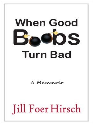 cover image of When Good Boobs Turn Bad a Mammoir