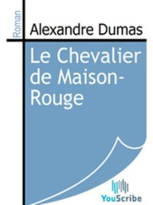le chevalier de maison by alexandre dumas 183 overdrive rakuten overdrive ebooks