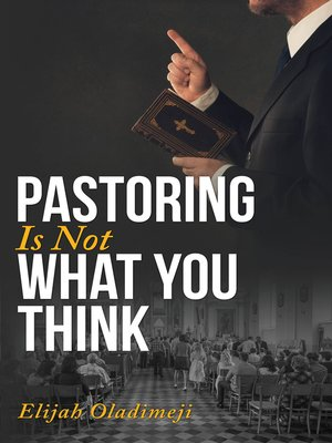 cover image of Pastoring Is Not What You Think
