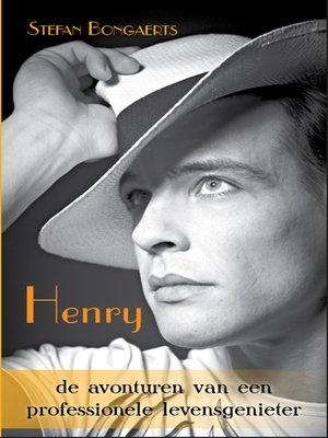 cover image of Henry, de avonturen van een professionele levensgenieter