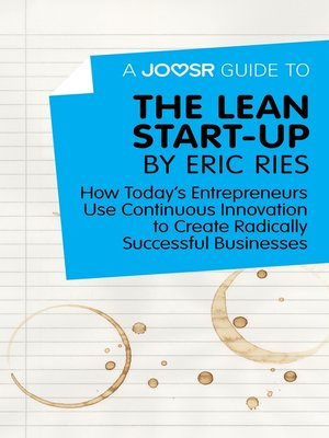 cover image of A Joosr Guide to... the Lean Start-Up by Eric Ries