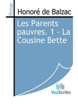 cover image of Les Parents pauvres. 1 - La Cousine Bette