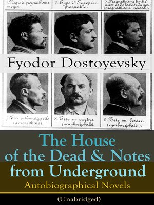 a literary analysis of the house of the dead by fyodor dostoyevsky Many scholars see dostoyevsky as one of the greatest psychologists in literature  the house of the dead 1864 - zapiski iz  related to fyodor dostoyevsky.