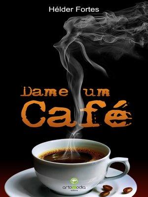 cover image of DAME UM CAFÉ