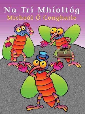 cover image of Na Trí Mhíoltóg