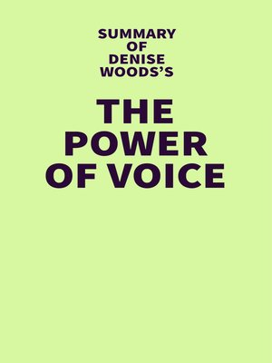 cover image of Summary of Denise Woods's the Power of Voice