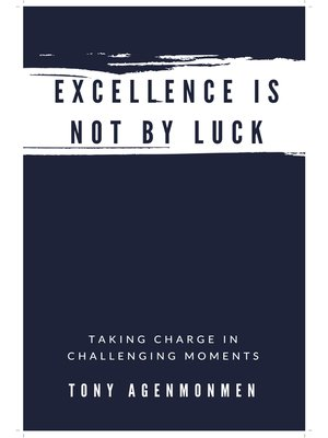 cover image of EXCELLENCE IS NOT BY LUCK