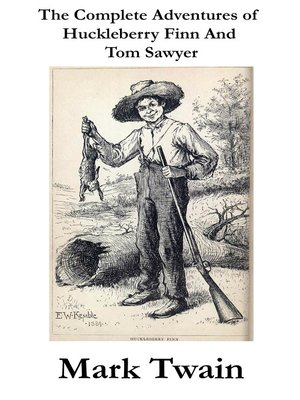 cover image of The Complete Adventures of Huckleberry Finn And Tom Sawyer
