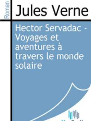 cover image of Hector Servadac - Voyages et aventures à travers le monde solaire