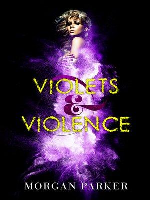cover image of Violets & Violence