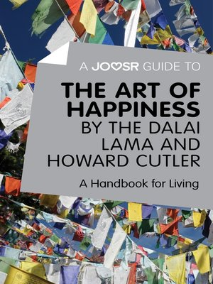 cover image of A Joosr Guide to... the Art of Happiness by the Dalai Lama and Howard Cutler