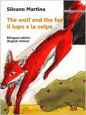 cover image of The wolf and the fox--Il lupo e la volpe--(A Children's Picture Book)