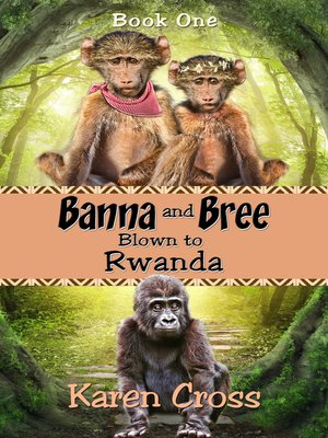 cover image of Banna and Bree Blown to Rwanda