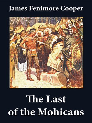 cover image of The Last of the Mohicans, the Pathfinder, and the Deerslayer