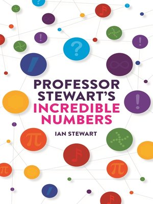 cover image of Professor Stewart's Incredible Numbers