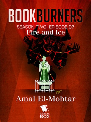 cover image of Fire and Ice (Bookburners Season 2 Episode 7)