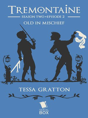 cover image of Old in Mischief (Tremontaine Season 2 Episode 2)