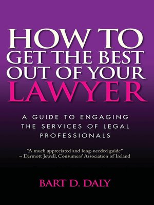cover image of How to Get the Best Out of Your Lawyer
