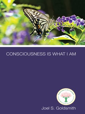 cover image of Consciousness Is What I Am