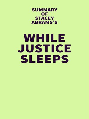 cover image of Summary of Stacey Abrams's While Justice Sleeps