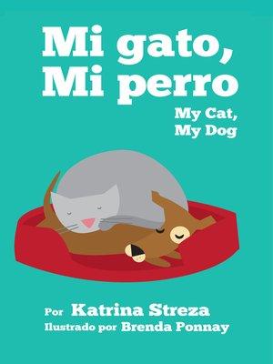 cover image of My Cat, My Dog / Mi Gato, Mi Perro
