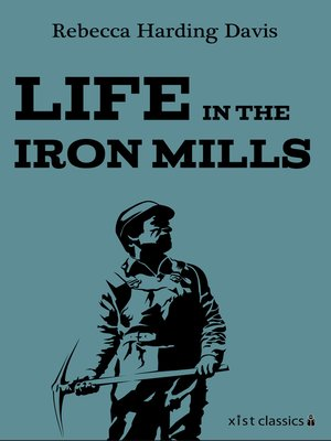 Life in the Iron Mills Summary