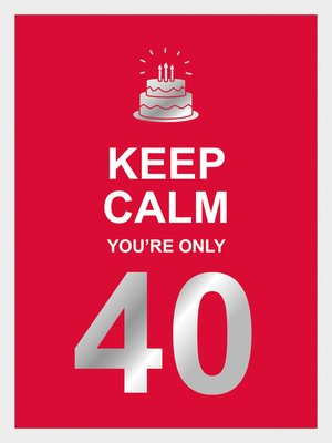 cover image of Keep Calm You're Only 40
