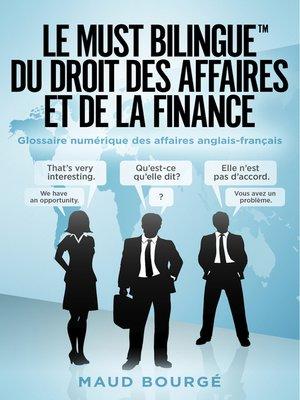 cover image of Le must bilingue du droit des affaires et de la finance