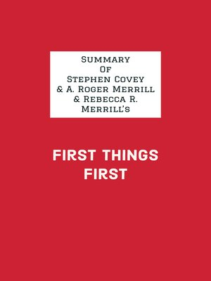 cover image of Summary of Stephen Covey & A. Roger Merrill & Rebecca R. Merrill's First Things First
