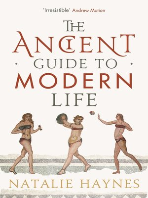 cover image of The Ancient Guide to Modern Life