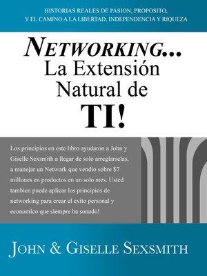 cover image of Networking... La Extensión Natural de Ti!
