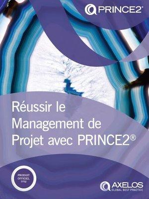 cover image of Réussir le Management de Projet avec PRINCE2® Édition 2017