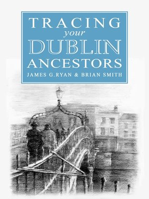 cover image of Tracing your Dublin Ancestors