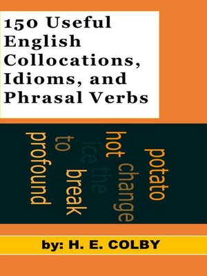 cover image of 150 Useful English Collocations, Idioms, and Phrasal Verbs