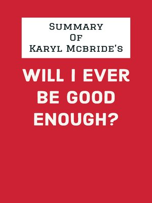 cover image of Summary of Karyl McBride's Will I Ever Be Good Enough?