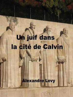 cover image of Un juif dans la cité de Calvin